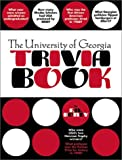 The University of Georgia Trivia Book, F. N. Boney, 1588180883