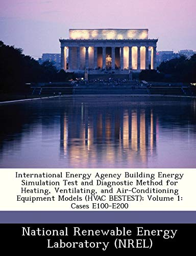 International Energy Agency Building Energy Simulation Test and Diagnostic Method for Heating, Ventilating, and Air-Conditioning Equipment Models (HVAC BESTEST); Volume 1: Cases E100-E200