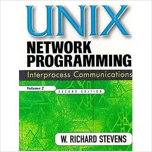 UNIX Network Programming, Volume 2: Interprocess Communications, Second Edition