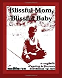 Blissful Mom, Blissful Baby, Nanditha Ram, 1466436883