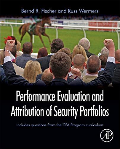 Performance Evaluation and Attribution of Security Portfolios (Handbooks in Economics)