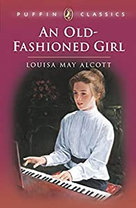 An Old-Fashioned Girl (Puffin Classics)