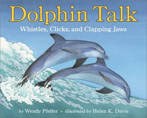 Download Dolphin Talk: Whistles, Clicks, and Clapping Jaws (Let's-Read-and-Find-Out Science 2) PDF