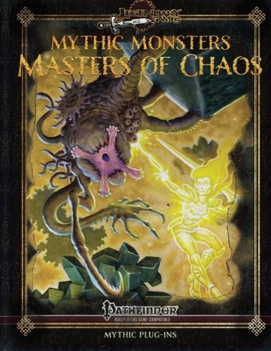 Mythic Monsters: Masters of Chaos (Volume 24)