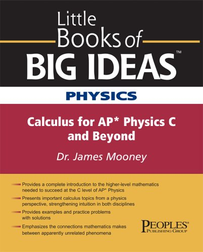 Little Books of Big Ideas Physics: Calculus for AP Physics C and Beyond