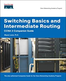 Switching Basics and Intermediate Routing CCNA 3 Companion Guide (Cisco Networking Academy Program) (Companion Guide)
