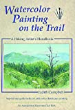 Watercolor Painting on the Trail, Judith Campbell, 1878239295