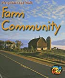img - for Farm Community (Neighborhood Walk) book / textbook / text book