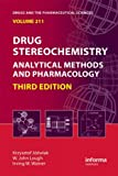 Drug Stereochemistry : Analytical Methods and Pharmacology, Third Edition, , 1420092383