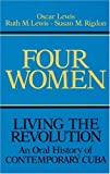 Four Women: Living the Revolution, Oscar Lewis and Ruth M. Lewis, 0252006399