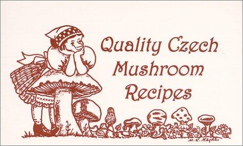 Quality Czech Mushroom Recipes Melinda Bradnan