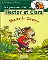 Hector et Clara, Tome 1 : Hector le castor par Chapouton