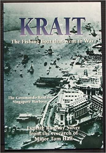 Book Krait. The Fishing Boat That Went to War. The Commando Raid on Singapore Harbour