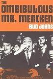 Ombibulous Mister Mencken, Bud Johns, 0912184094