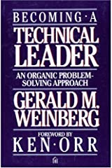 Becoming a Technical Leader: An Organic Problem-Solving Approach Paperback