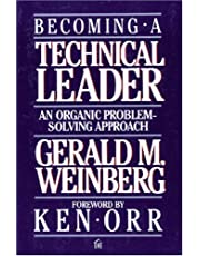 Becoming a Technical Leader – An Organic Problem–Solving Approach