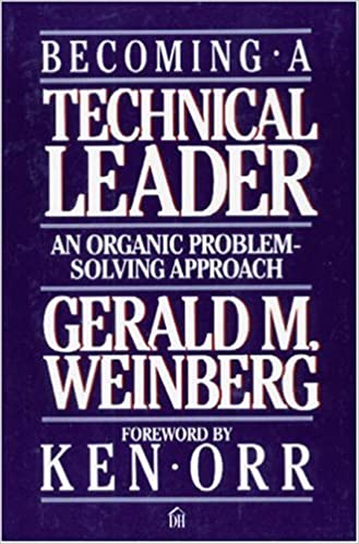 Becoming a Technical Leader An Organic Problem-Solving Approach