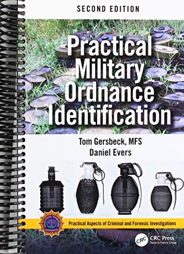 Practical Military Ordnance Identification, Second Edition (Practical Aspects of Criminal and Forensic Investigations)