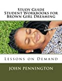 img - for Study Guide Student Workbook for Brown Girl Dreaming: Lessons on Demand book / textbook / text book