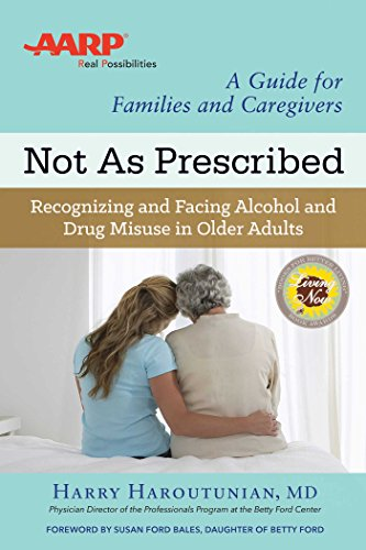 Not As Prescribed: Recognizing and Facing Alcohol and Drug Misuse in Older Adults