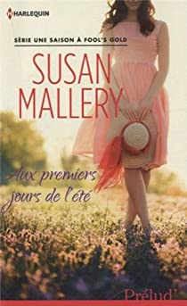 Une saison à Fool's Gold, tome 1 : Aux premiers jours de l'été par Mallery