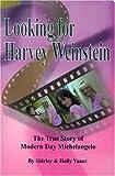 Looking for Harvey Weinstein: The True Story of Modern Day Michelangelo: 1