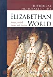 Historical Dictionary of the Elizabethan World, John A. Wagner, 0816046573