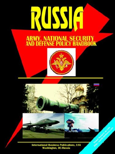 Russia Army, National Security and Defense Policy Handbook (World Business Library)