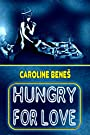 Hungry for Love [Erotica Comedic Lovestory Sex Straight Exhibitionist XXX Massage Female Butler] by [Beneš, Caroline]