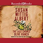 The Last Chance Olive Ranch | Susan Wittig Albert