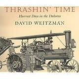 Thrashin' Time: Harvest Days in the Dakotas