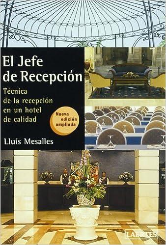 El jefe de recepción: Técnica de la recepción en un hotel de calidad Laertes Enseñanza: Amazon.es: Lluís Mesalles Canals: Libros