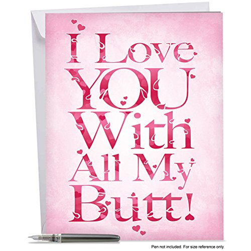 J2148VDG Jumbo Funny Valentine's Day Card: All My Butt - With Envelope (Extra Large Version: 8.5'' x 11'')