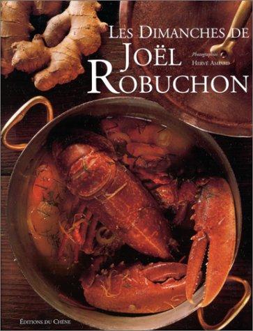 Les dimanches de Joël Robuchon (Chene Art Vivre)