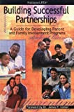 Building Successful Partnerships : A Guide for Developing Parent and Family Involvement Programs, The National PTA, 187963970X