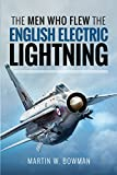 img - for The Men Who Flew the English Electric Lightning book / textbook / text book