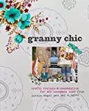 Granny Chic: Crafty recipes & inspiration for the handmade home from dottie angel and ted & agnes by Tif Fussell (2012-10-25)