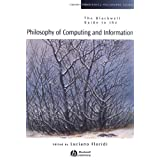 The Blackwell Guide to the Philosophy of Computing and Information