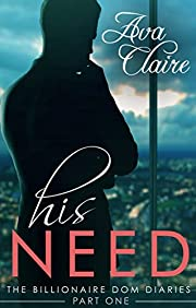 His Need (The Billionaire Dom Diaries, Part One)