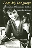 I Am My Language: Discourses of Women and Children in the Borderlands