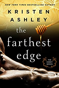 The Farthest Edge (The Honey Series) by [Ashley, Kristen]