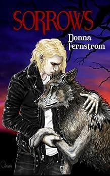 Sorrows (The Rogue Saga Book 1) by [Fernstrom, Donna]