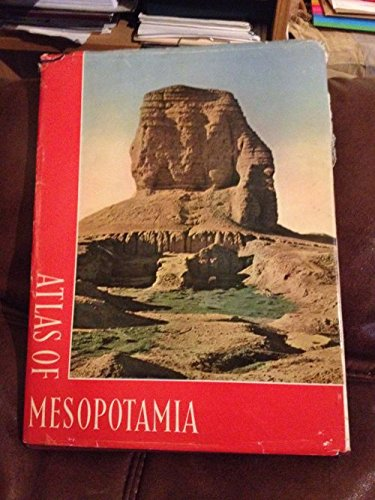 Atlas of Mesopotamia: a Survey of the History and Civilisation of Mesopotamia from the Stone Age to the Fall of Babylon