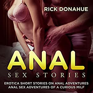 Anal Sex Stories : Erotica Short Stories on Anal Adventures Audiobook