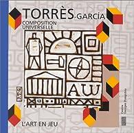 Joaquin Torrès-Garcia. Composition universelle par Sophie Curtil