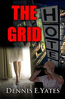 The Grid (A Peeping Tom Takedown) by [Yates, Dennis]