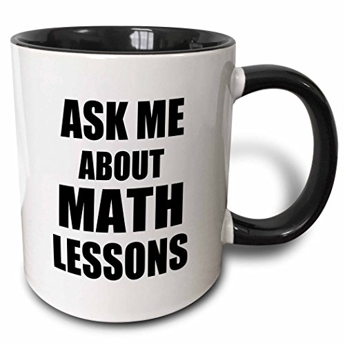 3dRose InspirationzStore Typography - Ask me about Math Lessons - advertising Mathematics tutor job after school teacher advert advertise - 15oz Two-Tone Black Mug -