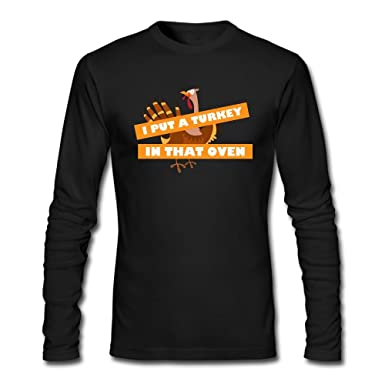 842fa18e Amazon.com: Funny Thanksgiving I Put A Turkey In That Oven Mens Guys ...