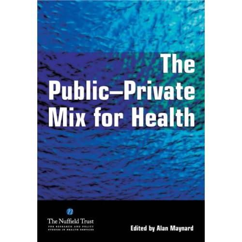The Public-Private Mix For Health Alan Maynard and John Wynn Owen