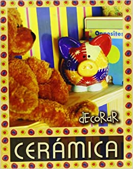Decorar cerámica (Cajas de artesanía) (Spanish) Hardcover